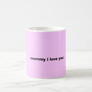 Mommy i love you love miranda, mommy i love you basic white mug