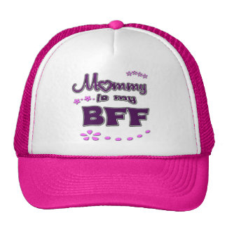 Mommy is  my BFF Hat
