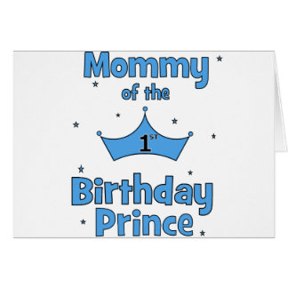 Mommy of the 1st Birthday Prince! Greeting Card