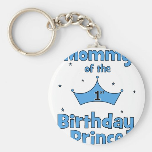 Mommy of the 1st Birthday Prince! Key Chains
