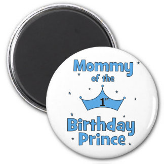 Mommy of the 1st Birthday Prince Magnets