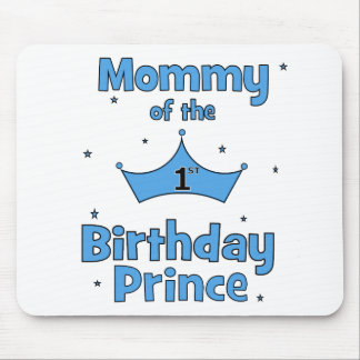 Mommy of the 1st Birthday Prince Mouse Pads