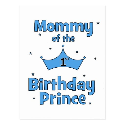 Mommy of the 1st Birthday Prince! Postcards