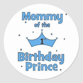 Mommy of the 1st Birthday Prince! Classic Round Sticker