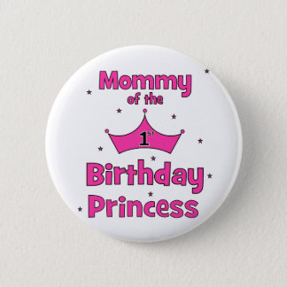 Mommy Of The 1st Birthday Princess! 6 Cm Round Badge
