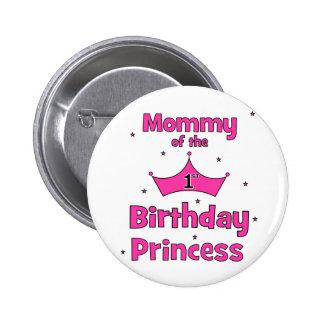 Mommy Of The 1st Birthday Princess! 6 Cm Round Badge