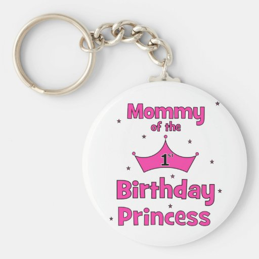 Mommy Of The 1st Birthday Princess! Keychains