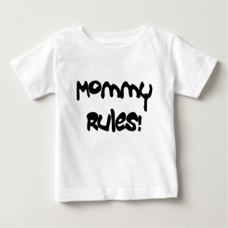 Mommy Rules! T Shirts