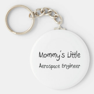 Mommy s Little Aerospace Engineer Key Chains