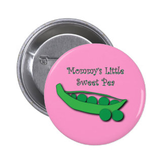 Mommy s Little Sweet Pea Button