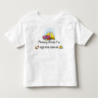 Mommy thinks I'm Special Shirt