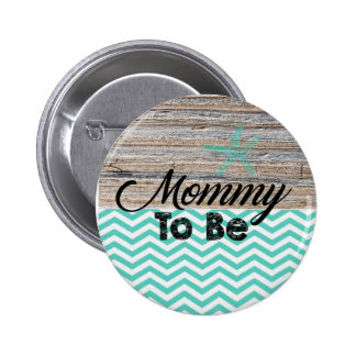Mommy To Be Button Turquoise Beach Nautical