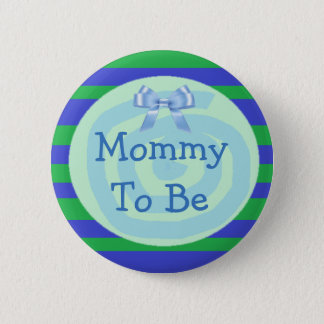 Mommy to be Green & Blue Baby Shower Button