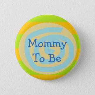 Mommy to be Orange Green & Blue Baby Shower Button