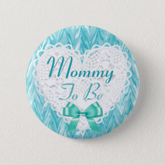 Mommy to be Teal Blue Baby Shower Button