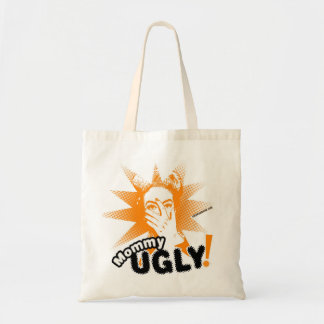 Mommy Ugly! Tote Budget Tote Bag