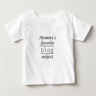Mommy's favorite blog subject tees