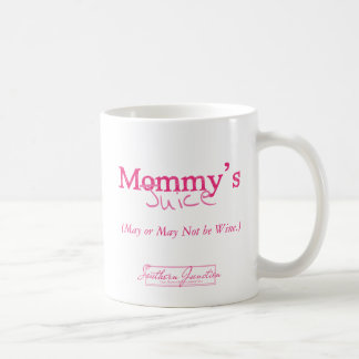 """Mommy's Juice""- Coffee Mug"