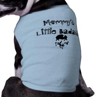 Mommy's Little Badass Dog Shirt