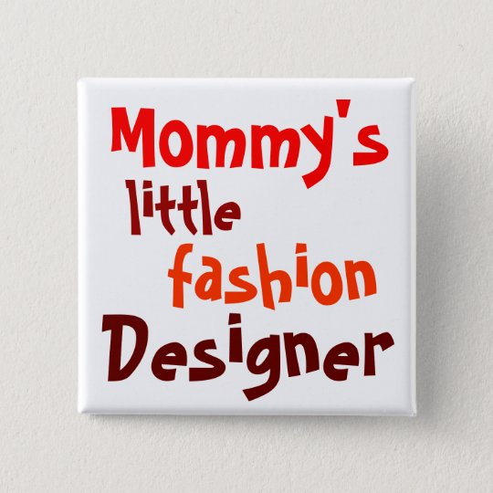 Mommy's, little, fashion, designers 15 cm square badge