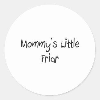 Mommys Little Friar Classic Round Sticker