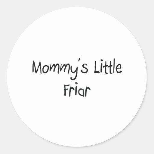 Mommys Little Friar Sticker