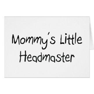 Mommys Little Headmaster Greeting Card