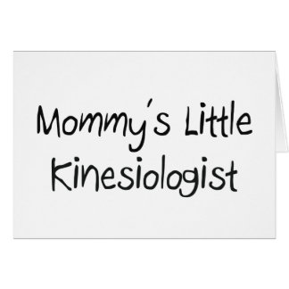 Mommys Little Kinesiologist Greeting Card