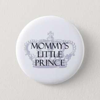 Mommy's Little Prince 6 Cm Round Badge