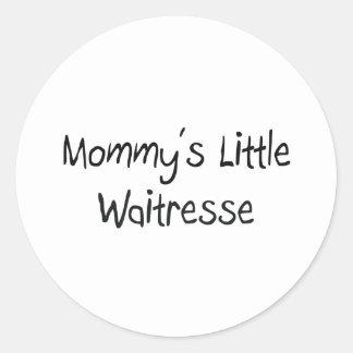 Mommys Little Waitresse Round Sticker