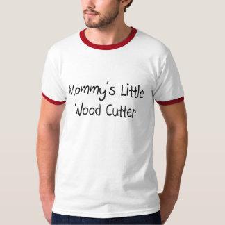Mommys Little Wood Cutter T-Shirt