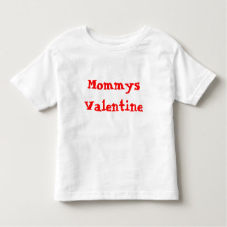 MommysValentine Toddler T-Shirt