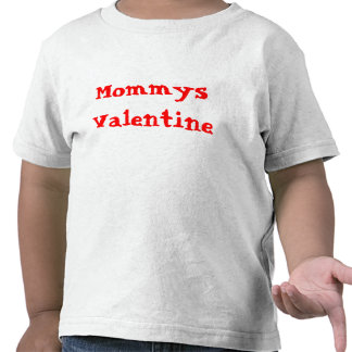 MommysValentine T Shirt