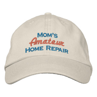 Mom's Amateur Home Repair Embroidered Hat