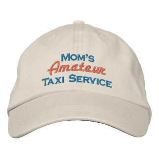 Mom's Amateur Taxi Service Embroidered Hats