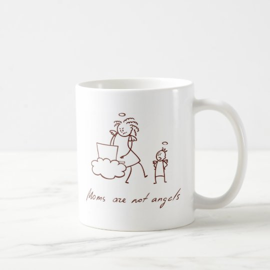 Moms are not angels coffee mug
