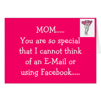 """MOM'S BIRTHDAY IS NOT FOR EMAIL/FACEBOOK-A """"CARD!"""" GREETING CARD"""