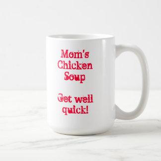 Mom's Chicken Soup / Get Well Quick  mug