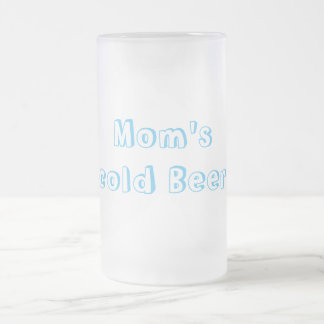 mom's cold beer frosted glass beer mug