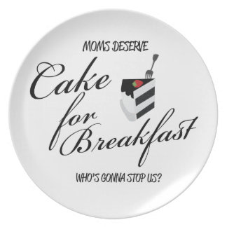 Moms Deserve Cake for Breakfast Plate