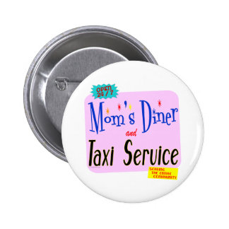 Moms Diner and Taxi Service Funny Saying Button