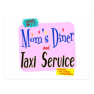Moms Diner and Taxi Service Funny Saying Postcard