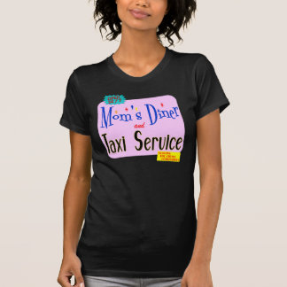 Moms Diner and Taxi Service Funny Slogan Tshirt