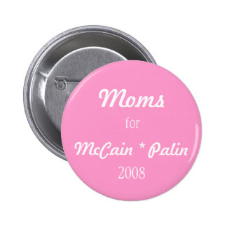 Moms for McCain Palin 2008 Pinback Button