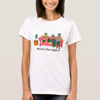 Mom's Hot Again Menopause T-Shirt