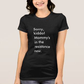 Moms in the resistance T-Shirt