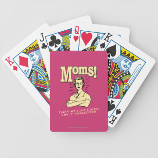 Moms: Like Dads, Only Smarter Bicycle Playing Cards