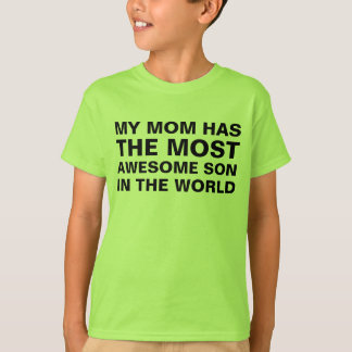 Mom's Most Awesome Son Saying T-Shirt