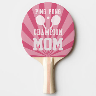 Mom's Pink Ping Pong Champion Paddle, Custom