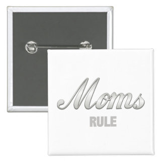 Moms Rule Pinback Buttons